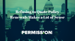 Refusing to Quote Policy Renewals Makes a Lot of Sense