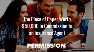 The Piece of Paper Worth $50,000 in Commission to an Insurance Agent