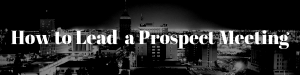 How to Lead an Effective Prospecting Appointment
